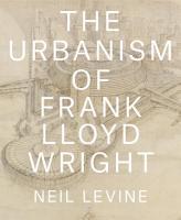 The Urbanism of Frank Lloyd Wright PDF