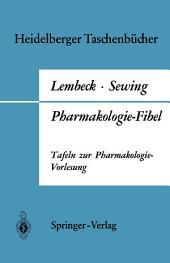 Pharmakologie-Fibel: Tafeln zur Pharmakologie-Vorlesung