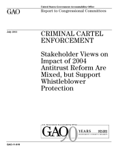 Criminal Cartel Enforcement: Stakeholder Views on Impact of 2004 Antitrust Reform are Mixed, but Support Whistleblower Protection
