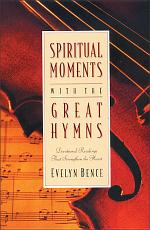 Spiritual Moments with the Great Hymns