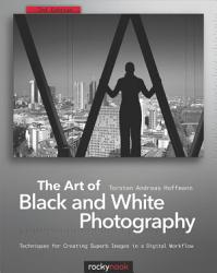 The Art Of Black And White Photography Book PDF