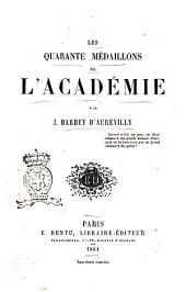 Les quarante médaillons de l'Académie par J. Barbey d'Aurevilly