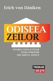 Odiseea zeilor. Istoria contactelor extraterestre din Grecia Antică