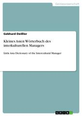 Kleines Asien Wörterbuch des interkulturellen Managers: Little Asia Dictionary of the Intercultural Manager