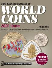 2012 Standard Catalog of World Coins 2001 to Date: Edition 6