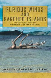 Furious Winds and Parched Islands: Tropical Cyclones (1558–1970) and Droughts (1722–1987) in the Pacific