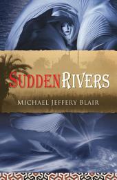Sudden Rivers