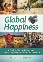 Global Happiness: A Guide to the Most Contented (and Discontented) Places around the Globe
