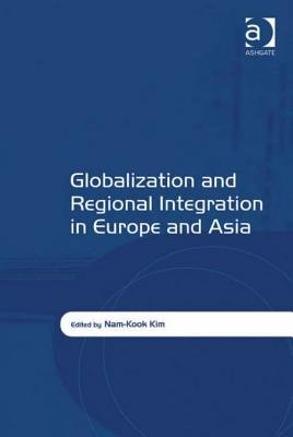 Globalization and Regional Integration in Europe and Asia PDF
