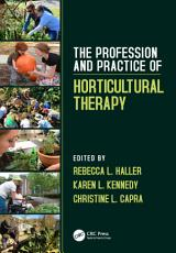 The Profession and Practice of Horticultural Therapy PDF