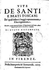 Vite de santi e Beati Toscani de' quali infino a hoggi comunemente si ha cognizione