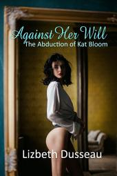 Against Her Will: The Capture of Kat Bloom