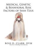 Medical, Genetic & Behavioral Risk Factors of Shih Tzus