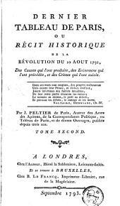 Dernier tableau de Paris: ou récit historique de la révolution du 10 août 1792, Volume2