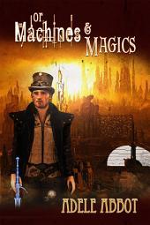 Of Machines & Magics