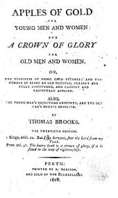 Apples of gold for young men and women: and a crown of glory for old men and women ... The twentieth edition