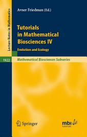 Tutorials in Mathematical Biosciences IV: Evolution and Ecology