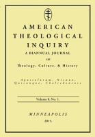 American Theological Inquiry  Volume Eight  Issue One PDF