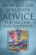 Rabbi Eliezer Berland's Advice For Success and Happiness