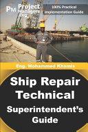 Ship Repair Technical Superintendent's Guide