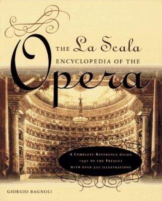 The La Scala Encyclopedia of the Opera PDF