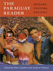 The Paraguay Reader: History, Culture, Politics