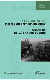 Les carnets du sergent fourrier: Souvenirs de la Grande guerre