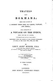 Travels Into Bokhara: Being the Account of a Journey from India to Cabool, Tartary and Persia; Also, Narrative of a Voyage on the Indus, from the Sea to Lahore, with Presents from the King of Great Britain; Performed Under the Orders of the Supreme Government of India, in the Years 1831, 1832, and 1833, Volume 1