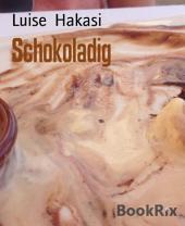 Schokoladig: Alles über Schokolade - Informationen und Rezepte