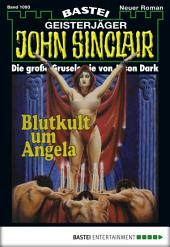 John Sinclair - Folge 1093: Blutkult um Angela (2. Teil)