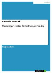 Marketingevent für die Golfanlage Thailing