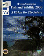 Oregon/Washington fish and wildlife 2000: a vision for the future