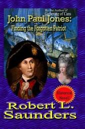 John Paul Jones: Finding the Forgotten Patriot