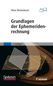 Grundlagen der Ephemeridenrechnung: Ausgabe 7