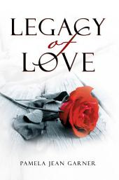 ''Legacy Of Love''