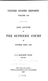 United States Reports: Cases Adjudged in the Supreme Court, Volume 146