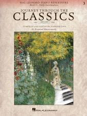 Journey Through the Classics: Book 3 Early Intermediate (Music Instruction): Hal Leonard Piano Repertoire