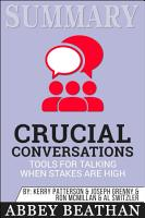 Summary  Crucial Conversations Tools for Talking When Stakes     PDF
