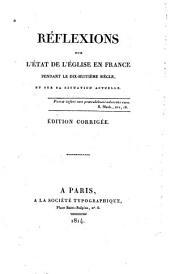 Réflexions sur l'état de l'Église en France pendant le dix-huitième siècle et sur sa situation actuelle [par l'abbé F. de Lamennais]