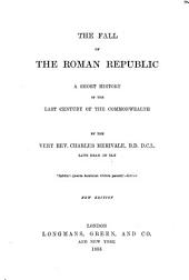 The Fall of the Roman Republic: A Short History of the Last Century of the Commonwealth
