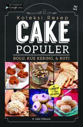 Koleksi Resep Cake Populer: Bolu, Kue Kering, & Roti