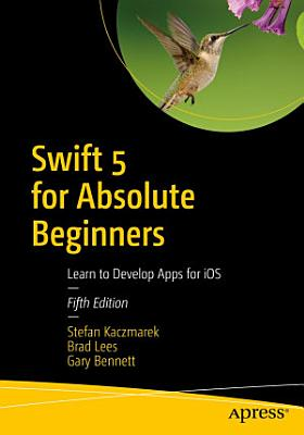 Swift 5 for Absolute Beginners PDF