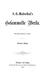S. H. Mosenthal's gesammelte Werke: Bände 3-4