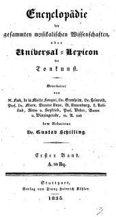 Encyclopädie der gesammten musikalischen Wissenschaften oder Universal-Lexicon der Tonkunst: A bis Bq. 1