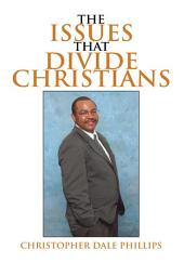The Issues That Divide Christians