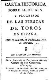 Carta histórica sobre el orígen y progresos de las fiestas de toros en España
