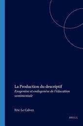La production du descriptif: exogenèse et endogenèse de l'Éducation sentimentale