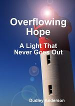 Overflowing Hope A Light That Never Goes Out