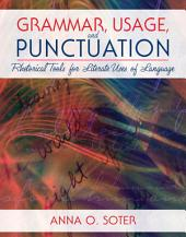 Grammar, Usage, and Punctuation: Rhetorical Tools for Literate Uses of Language