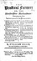 The Practical Farmer  Or  The Hertforshire Husbandman  Containing Many New Improvements in Husbandry  Etc PDF